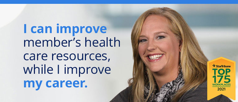 """quote from employee: """"I can improve member's health care resources, while I improve my career."""""""
